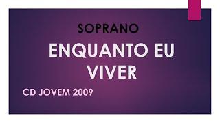 KIT SOPRANO - ENQUANTO EU VIVER - CD JOVEM 2009