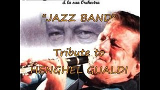 "Tribute to Henghel Gualdi ""Jazz Band"""