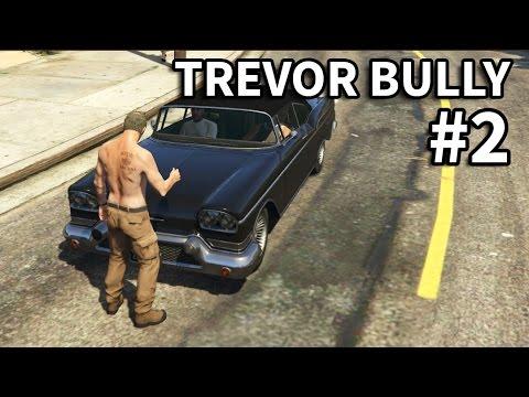 GTA V - Trevor Bully People #2