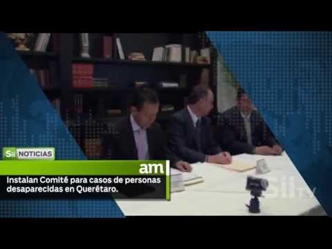 Instalan comité para casos de desaparecidos en Querétaro. Corte informativo con Malena Hernández