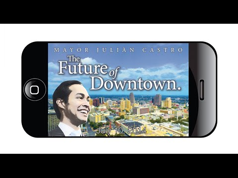 Mayor Julián Castro and the Future of Downtown