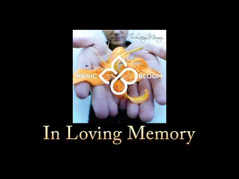 Manic Bloom - In Loving Memory (w/ Lyrics)