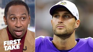 Kirk Cousins has got to go - Stephen A.'s advice for the Vikings | First Take