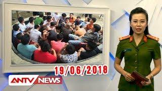 Tin nhanh 24h mới nhất hôm nay 19/06/2018 | Tin tức | Tin tức mới nhất | ANTV