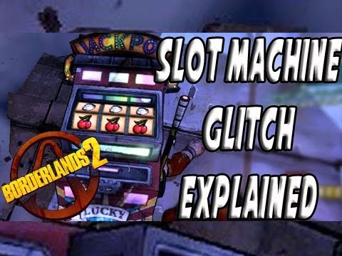 Borderlands 2 - How to Glitch The Slot Machine