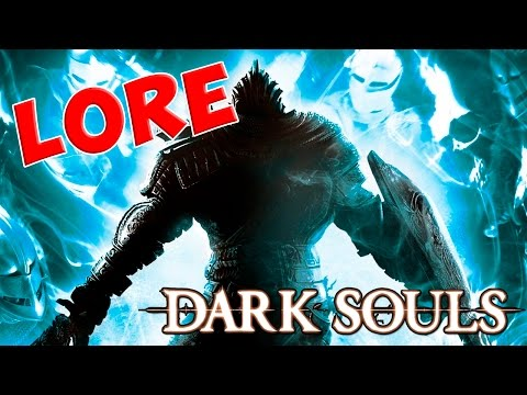 Dark Souls - Объяснение сюжета. ЛОР.
