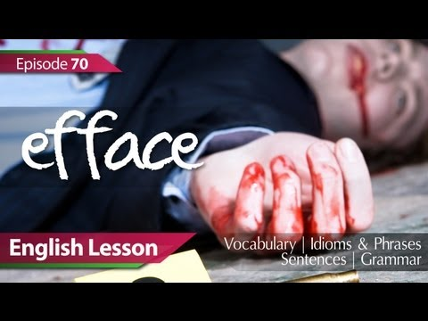 Daily Video vocabulary - Episode : 70 - Efface. English Lesson, Vocabulary, Grammar, Idioms, Phrases, Accent Training