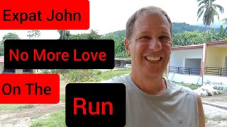 Expat John, No More Love on the Run, Relationships in the Philippines July 12, 2020
