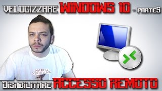 Velocizzare Windows 10 Parte5: Disabilitare Accesso Remoto