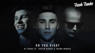 DJ Snake ft  Justin Bieber & Shawn Mendes   Do You Right New Song 2016