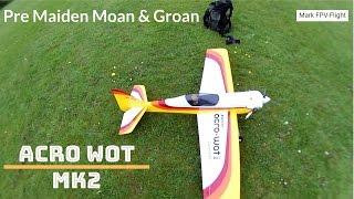 Acro Wot MK2 ARTF Pre Maiden Moan & Groan