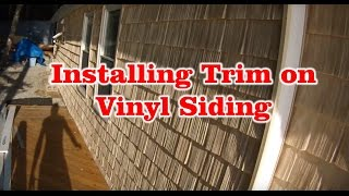 How to install Vinyl Siding - Installing Trim on Vinyl Siding - Part 3