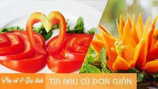 Mẹo Vặt - Cách tỉa rau củ đơn giản với cà chua, cà rốt | Phụ Nữ và Gia Đình