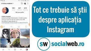 Tot ce trebuie să știi despre aplicația Instagram