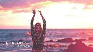 NICK LOPEZ - Pink Champagne (INPOP ALTERNATIVE MUSIC SUMMER 2016)