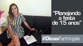 COMO PLANEJAR SUA FESTA DE 15 ANOS - DICAS E MUITO MAIS!!!