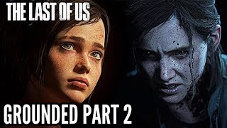 THE LAST OF US: GROUNDED Gameplay Walkthrough Part 2 - LAST OF US 2 PREPARATION