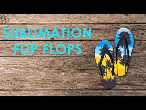 Create Your Own Summer Look with Sublimation Flip Flops And A Heat Press