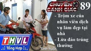 THVL | Chuyện cảnh giác - Kỳ 89: Trộm xe của nhân viên dịch vụ làm đẹp tại nhà, lừa đảo trúng thưởng
