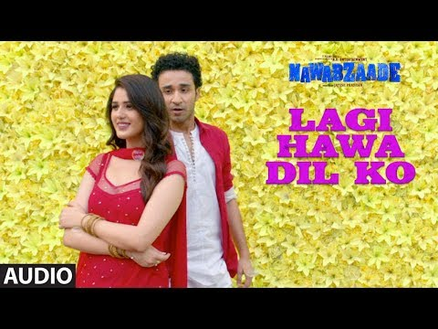 Lagi Hawa Dil Ko Full Audio Song | NAWABZAADE | Raghav Juyal, Punit J Pathak, Isha Rikhi, Dharmesh