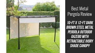 Steel Pergola Review - Steel Metal Pergola Outdoor Gazebo with Retractable Ivory Shade Canopy