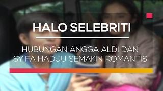 Download Lagu Hubungan Angga Aldi dan Syifa Hadju Semakin Romantis - Halo Selebriti Gratis STAFABAND
