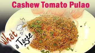 Vegetable Cashew Tomato Pulao Recipe || What A Taste || Vanitha TV