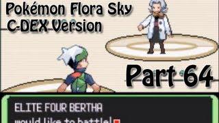 Pokémon Flora Sky C-Dex Walkthrough Part 64 [Elite Four: Bertha Rematch]