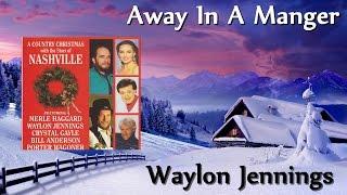 download lagu Waylon Jennings - Away In A Manger gratis
