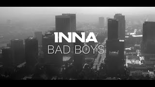 INNA - Bad Boys   Lyrics Video