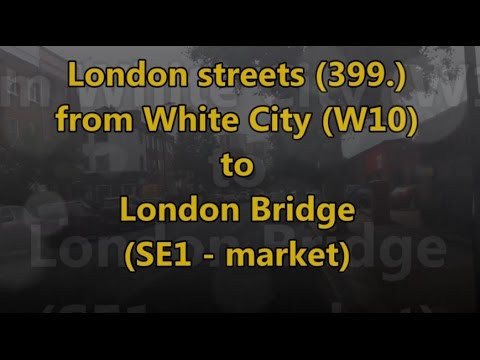 London streets (399.) - White City (W10) - Park Lane - London Bridge (SE1)