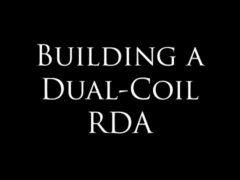 Let's Build a Dual Coil RDA!