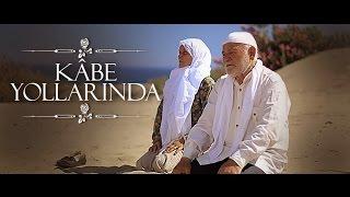 Kabe Yollarında Doyamadım Muhammede Filmi İzle Tek Parça