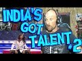 INDIA'S GOT TALENT #2 - Amazing Indian Performances - REACTION.mp3