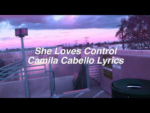 She Loves Control || Camila Cabello Lyrics