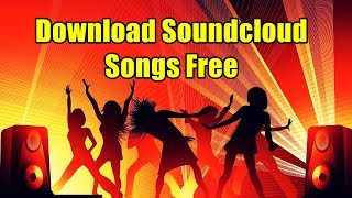 download lagu How To Download Sound Cloud Songs For Free On gratis