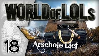 World of Tanks│World of LoLs - Episode 18