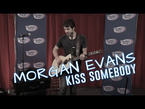 Morgan Evans - Kiss Somebody