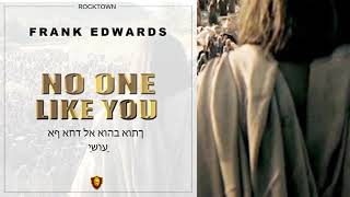 Frank Edwards - NO ONE LIKE YOU #frankedwards #rocktown #gospelmusic
