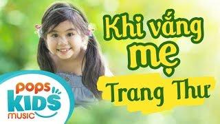 Khi Vắng Mẹ - Trang Thư | Ca Nhạc Thiếu Nhi Hay Cho Bé