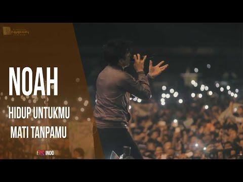 Download Lagu NOAH NEW VERSION - Hidup Untukmu Mati Tanpamu [ JEMBER ] MP3 Free