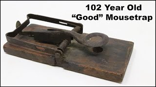 "This 102 Year Old ""GOOD"" Trap is Great At Catching Rodents. Mousetrap Monday"