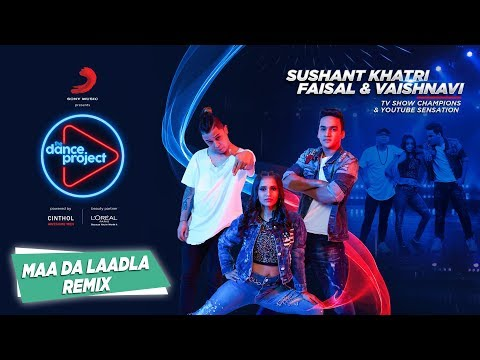 Maa Da Laadla - Remix | Faisal -Vaishnavi | Sushant Khatri | Freestyle Hip Hop | The Dance Project