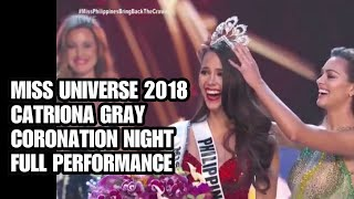 MISS UNIVERSE 2018 CATRIONA GRAY FULL CORONATION NIGHT PERFORMANCE! #pinoypride #missuniverse2018