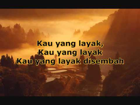 True Worshippers - Kau Yang Layak (with Lyrics) video