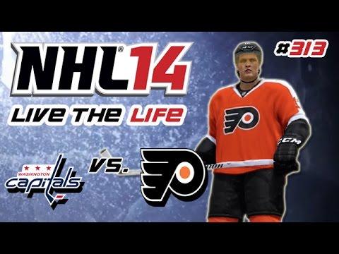 Let's Play NHL 14 Live the Life #313 - Philadelphia Flyers - Washington Capitals