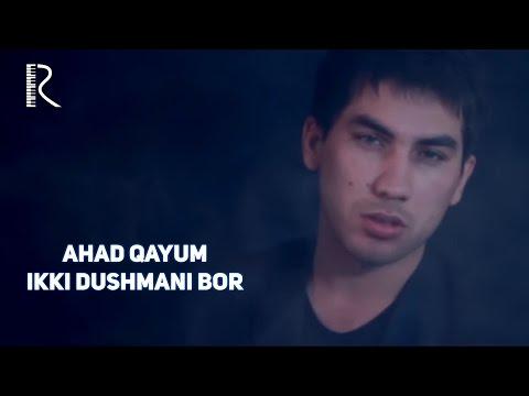 Ahad Qayum - Ikki dushmani bor | Ахад Каюм - Икки душмани бор