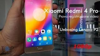Xiaomi Redmi 4 Pro: Test registrazione video 1080p con Unboxing Lenovo P2