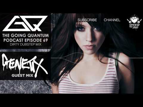 GQ Podcast - Dirty Dubstep Mix & Genetix Guest Mix [Ep.69]