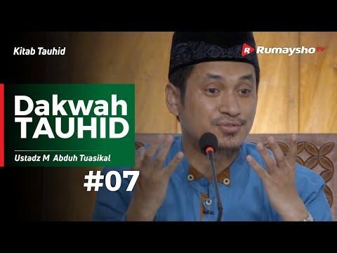 Kitab Tauhid (07) : Dakwah Tauhid - Ustadz M Abduh Tuasikal